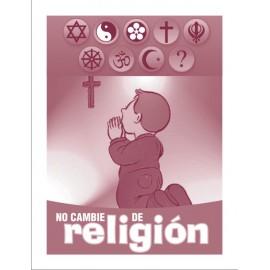 No cambie de religión