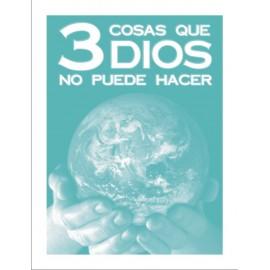 3 cosas que Dios no puede...